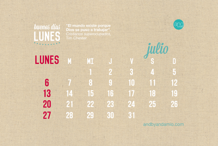 Buenos dias lunes JULIO